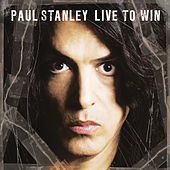 Live To Win von Paul Stanley