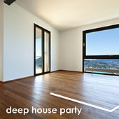 Play & Download Deep House Party by Various Artists | Napster