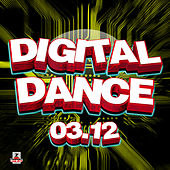 Play & Download Digital Dance 03.12 by Various Artists | Napster
