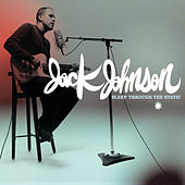 Sleep Through The Static von Jack Johnson