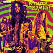 La Sexorcisto: Devil Music, Vol. 1 von White Zombie