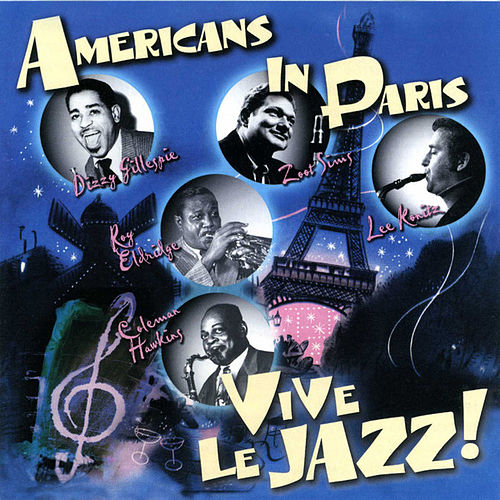 Americans In Paris - Vive Le Jazz! by Various Artists