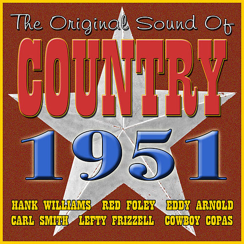 Play & Download The Original Sound of Country 1951 by Various Artists | Napster