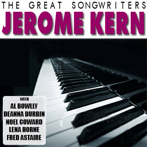 Play & Download The Great Songwriters - Jerome Kern by Various Artists | Napster