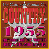 Play & Download The Original Sound Of Country 1955 by Various Artists | Napster