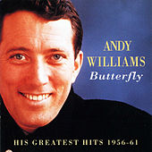 Play & Download Andy Williams - Butterfly: His Greatest Hits 1956-61 by Andy Williams | Napster