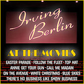 Play & Download Irving Berlin At The Movies by Various Artists | Napster