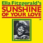 Play & Download Sunshine Of Your Love by Ella Fitzgerald | Napster