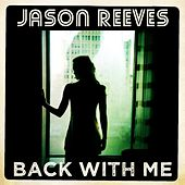 Back With Me - Single by Jason Reeves