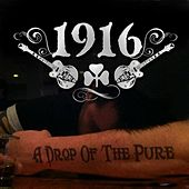 Play & Download A Drop of the Pure by 1916 | Napster