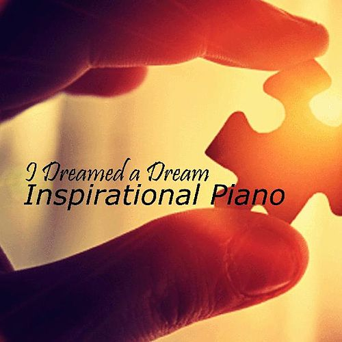 Play & Download Inspirational Piano Music - I Dreamed a Dream by Inspirational Piano Music | Napster