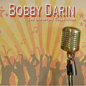 Bobby Darin: The Definitive Collection by Bobby Darin