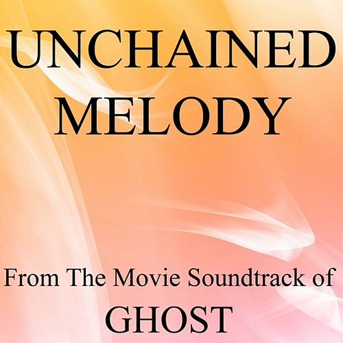 Unchained Melody (From the Movie Soundtrack of Ghost) by The Drifters