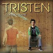 Play & Download L'ombre à suivre by Tristen | Napster
