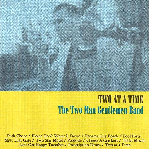 Two at a Time by The Two Man Gentlemen Band