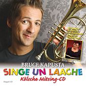 Play & Download Bruce Kapusta - Singe un Laache by Bruce Kapusta | Napster
