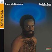 Feels So Good von Grover Washington, Jr.