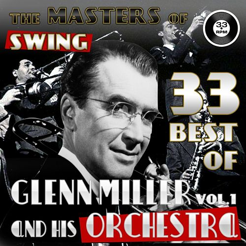 Play & Download The Masters of Swing! (Glenn Miller and his Orchestra, Vol. 1) by Various Artists | Napster