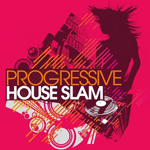 Play & Download Progressive House Slam by Various Artists | Napster