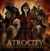 Play & Download Die Gottlosen Jahre - Live in Wacken by Atrocity | Napster