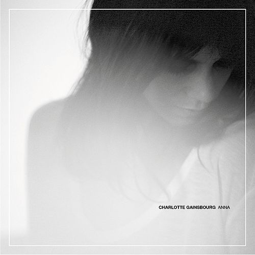 Play & Download Anna by Charlotte Gainsbourg | Napster