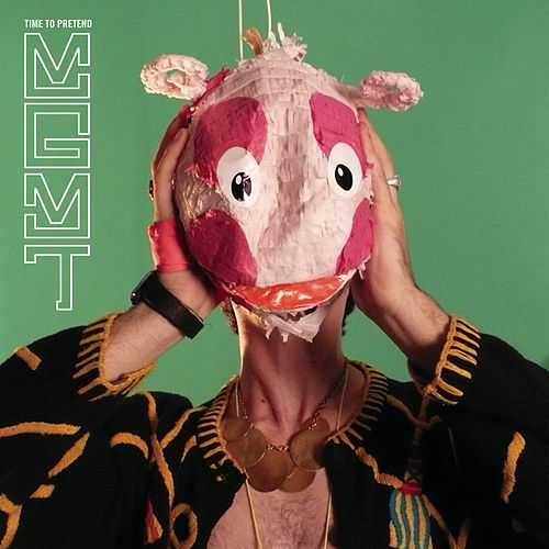Time To Pretend von MGMT