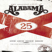 Play & Download Livin' Lovin' Rockin' Rollin': The 25th Anniversary Collection by Alabama | Napster