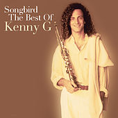Songbird: The Best Of Kenny G von Kenny G