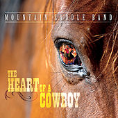 Play & Download The Heart of a Cowboy by Mountain Saddle Band | Napster