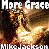 Play & Download More Grace by Mike Jackson | Napster