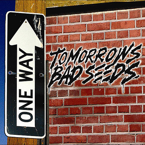 Play & Download One Way by Tomorrows Bad Seeds | Napster