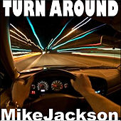 Play & Download Turn Around by Mike Jackson | Napster