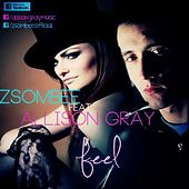 Play & Download Feel (feat. Zsombee) - Single by Allison Gray | Napster