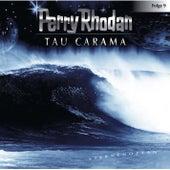 Folge 9: Tau Carama von Perry Rhodan