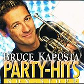 Play & Download Bruce Kapusta - Party-Hits Non-Stop by Bruce Kapusta | Napster