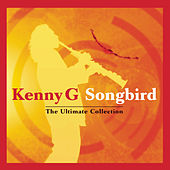 Songbird - The Ultimate Collection von Kenny G