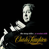 Play & Download The Story-Teller .. A Session With Charles Laughton by Charles Laughton | Napster