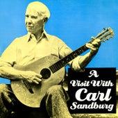 A Visit With Carl Sandburg by Carl Sandburg