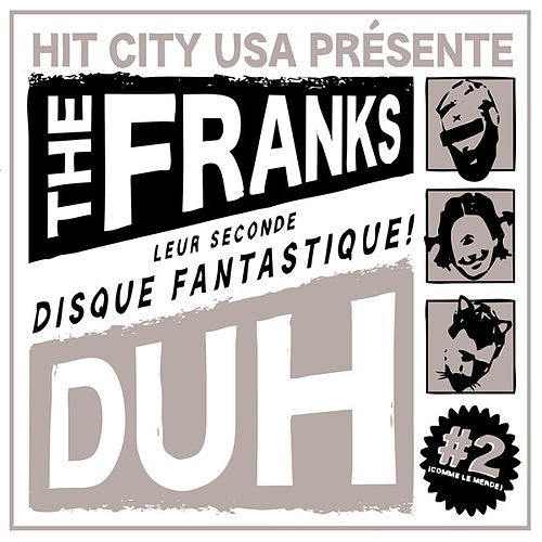 Duh by The Franks