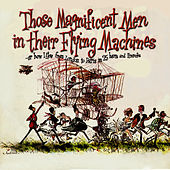 Those Magnificent Men in Their Flying Machines, Or How I Flew from London to Paris in 25 Hours 11 Minutes (Original Soundtrack Recording) by Ron Goodwin