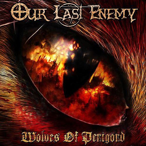 Wolves of Perigord by Our Last Enemy