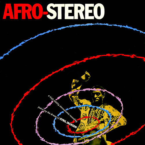 Afro-Stereo! The Drums of Cyril Jackson von Cyril Jackson