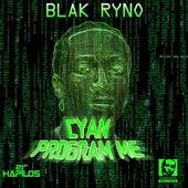Cyan Program Me by Blak Ryno