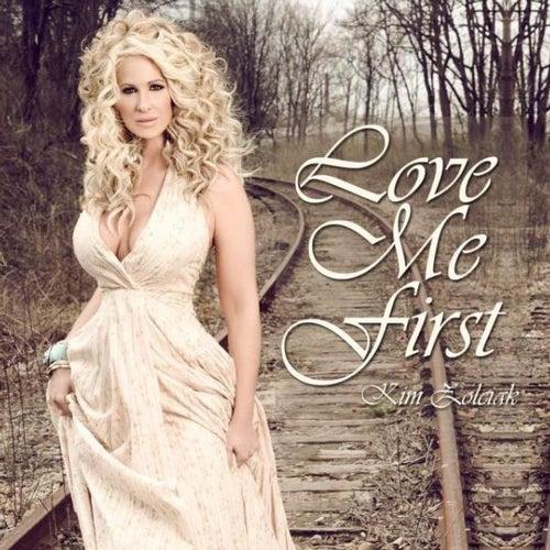 Love Me First - Single by Kim Zolciak