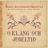 Play & Download O klang och jubeltid by Benny Anderssons Orkester | Napster
