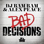 Play & Download Bad Decisions (Radio Mix) - Single by DJ Bam Bam   Napster