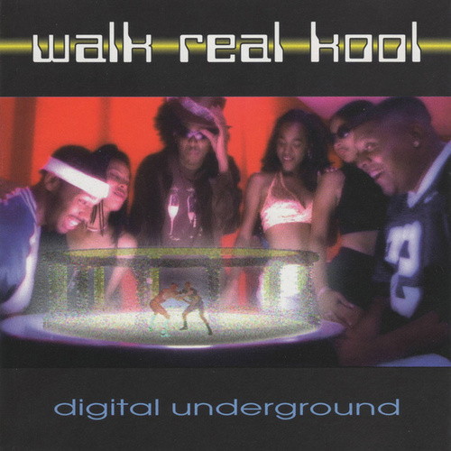 Play & Download Walk Real Kool by Digital Underground | Napster