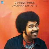 Play & Download Liberated Fantasies by George Duke | Napster