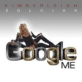 Play & Download Google Me - Single by Kim Zolciak | Napster
