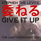 Play & Download Give It Up - Single by Stephen the Levite | Napster